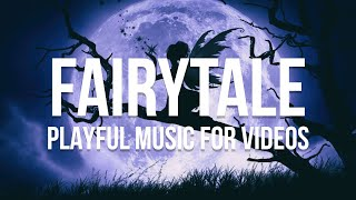 Fairytale - Playful Music to Produce Cartoons, Games, Films and TV programs