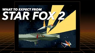 What To Expect From Star Fox 2