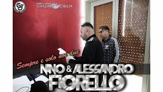 Nino Fiorello Ft. Alessandro Fiorello - Sempre e solo noi 2-Video ufficiale
