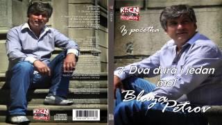 Blaza Petrov - Dva dura i jedan mol - (Audio 2011)