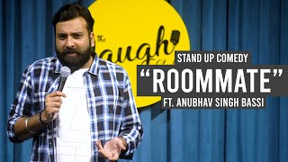 Roommate - Stand Up Comedy Ft. Anubhav Singh Bassi