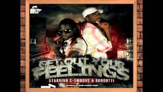Get Out Your Feelings- C-Smoove & BooGotti