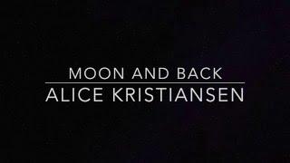 Alice Kristiansen - Moon and Back (lyrics)