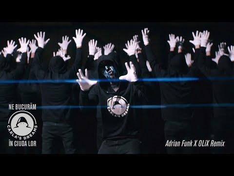 Carla's Dreams - Ne Bucuram In Ciuda Lor | Adrian Funk X OLiX Remix