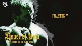 House Of Pain - I'm A Swing It