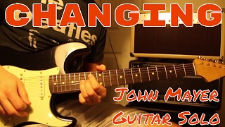 John Mayer - Changing Guitar Solo (The Search For Everything)
