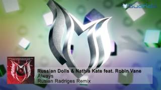Russian Dolls & Nathia Kate feat. Robin Vane - Always (Ruslan Radriges Remix)