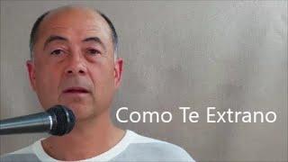 Como Te Extrano (Leo Dan/Albero Vazquez/Enrique Guzman/Pete Astudillo)