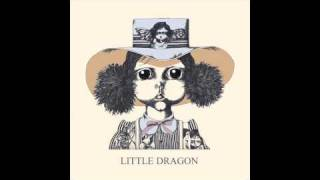 Little Dragon-  Wink