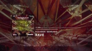 Rickber Serrano - Rave (OUT NOW!) [FREE] (Frequencies EP, Vol. 1)