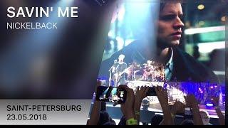 Nickelback - Savin' Me  (Saint-Petersburg 23.05.2018) | 4K LIVE