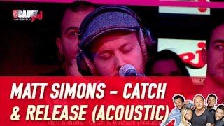 Matt Simons - Catch & Release (Acoustic) - Live - C'Cauet sur NRJ