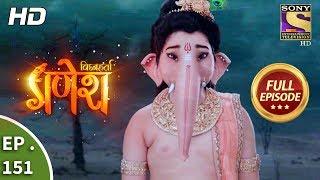 Vighnaharta Ganesh - Ep 151 - Full Episode - 22nd  March, 2018 width=