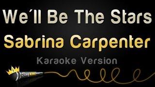 Sabrina Carpenter - We'll Be The Stars (Karaoke Version)
