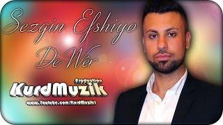Sezgin Efshiyo - De Wer - Kecelo - 2015 - KurdMuzik Production