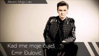 Emir Đulović - Kad ime moje čuješ - (Audio 2014)