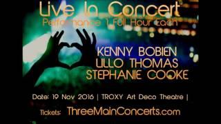 LIVE IN CONCERT - Kenny Bobien, Lillo Thomas, Stephanie Cooke -19 Nov 2016