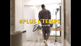 DADJU - PLUS L'TEMPS - NEW - AVEC PAROLES