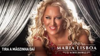 Maria Lisboa - Tira a mãozinha daí