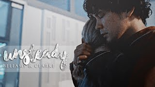 Bellamy & Clarke | Unsteady [+4x13]