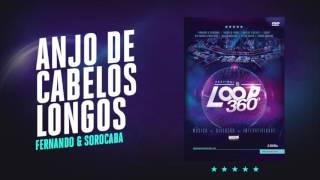 Fernando & Sorocaba - Anjo de Cabelos Longos | Áudio Oficial DVD FS LOOP 360°