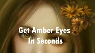 💖💖Get Amber Eyes Subliminal-Fantasy Subliminal💖💖