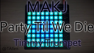 MAKJ & Timmy Trumpet - Party Til We Die // Launchpad cover