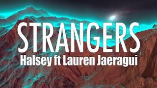 Halsey – Strangers (Lyrics / Lyric Video) ft. Lauren Jauregui