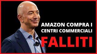 Amazon vuole comprare i centri commerciali delle catene fallite
