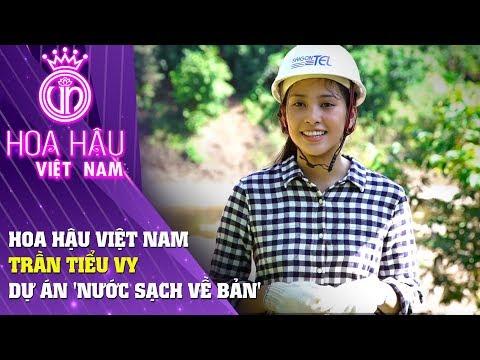 Hoa hậu Việt Nam | Dự án Nước Sạch Về Bản do Hoa Hậu Trần Tiểu Vy thực hiện MISS WORLD