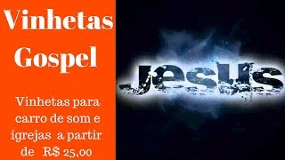 Vinhetas Gospel - Vinhetas com musica gospel para igrejas.