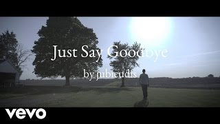 jubicudis - Just Say Goodbye (AUDIO)