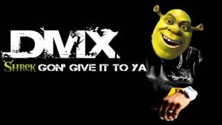 Shrek Gon' Give it to Ya (Smash Mouth + DMX Mashup)