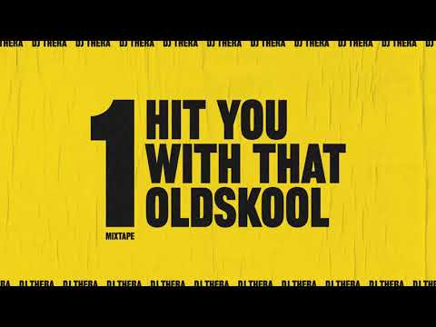 Hit You With That Oldskool