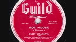 Dizzy Gillespie & His All Star Quintet - Hot House - 1945