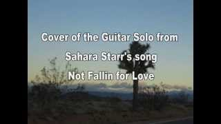 Cover of the guitar solo from Sahara Starr's song Not Fallin For Love.