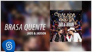 Jads & Jadson - Brasa Quente (DVD Balada Bruta) [Áudio Oficial]