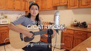 CicatrIIIces - Regulo Caro - Angelica Gallegos (Cover)