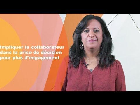 Video : Impliquer le collaborateur dans la prise de décision pour plus d'engagement