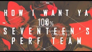 [FMV] SVT PERF TEAM || How I Want Ya