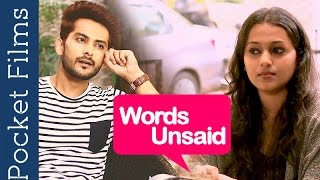 Words Unsaid - Hidden emotions of a couple who broke off months ago | Romance-Love-Breakup