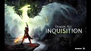Dragon Age Inquisition -OST- The Dawn Will Come