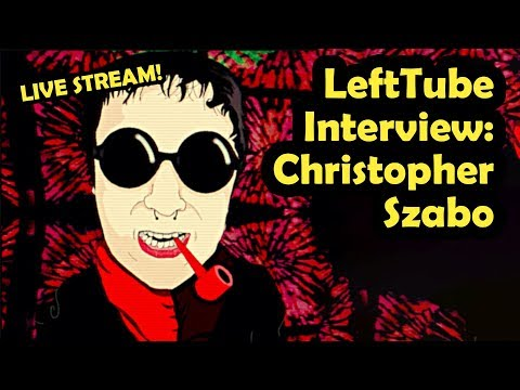 Live Stream Interview with Anarchist YouTuber Christopher Szabo!
