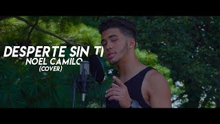 Noriel - Desperte Sin Ti (Noel Camilo) -  Video Oficial 4k (Cover)