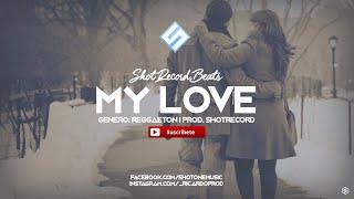 """My Love"" - Reggaeton Instrumental #30   Uso Libre   Prod. by ShotRecord"