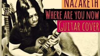 Nazareth - Where are you now (Guitar cover) #CrisOliveira