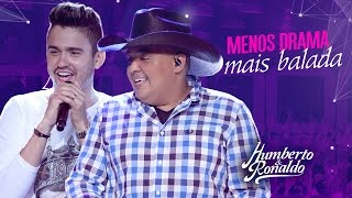 Humberto & Ronaldo -  Menos Drama e Mais Balada ( DVD Playlist )