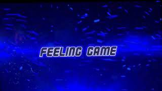 #27INTRO[Chill]-Feeling Game - By.Arta  gameZ
