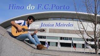 Hino do F.C.Porto - João Dias e Jéssica Meireles