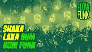 SHAKALAKA BUM BUM FUNK - El Aleex Deejay